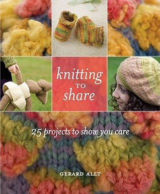 Knitting to Share: 25 Projects to Show You Care