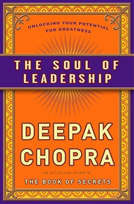 The Soul of Leadership: Unlocking Your Potential for Greatness