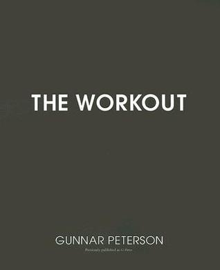 The Workout: The Ultimate Guide to Your Best Body Ever