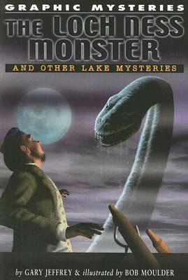 The Loch Ness Monster and Other Lake Mysteries