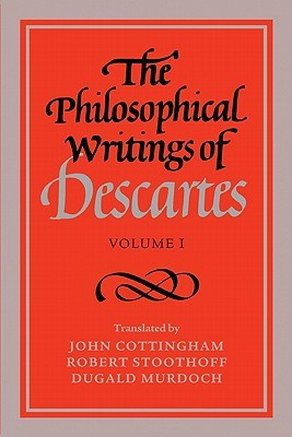 The Philosophical Writings of Descartes (Volume I)
