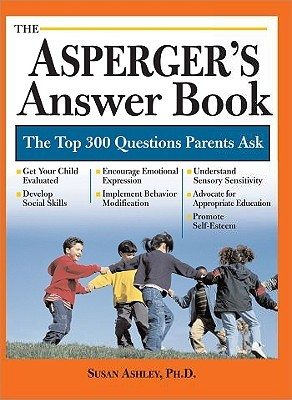 The Asperger's Answer Book by Susan Ashley
