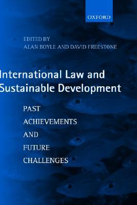 International Law and Sustainable Development: Past Achievements and Future Challenges