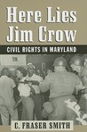 Here Lies Jim Crow: Civil Rights in Maryland