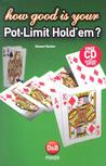How Good is Your Pot Limit Hold'em?