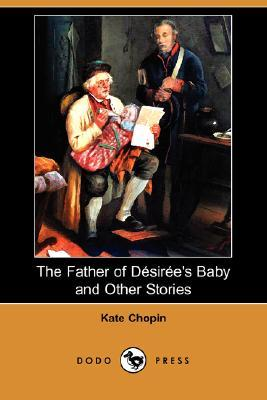 review kate chopin s desiree s baby Get an answer for 'how does the setting of desiree's baby affect the story' and find in the plot of desiree's baby, by kate chopin enotescom will help.