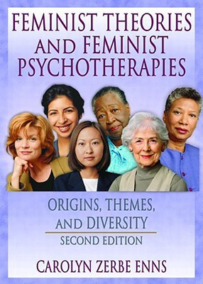 Feminist Theories and Feminist Psychotherapies by J. Dianne Garner