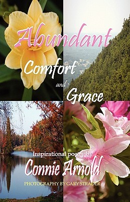 Abundant Comfort and Grace by Connie Arnold
