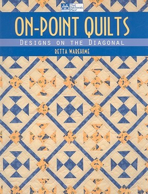 On-Point Quilts by Retta Warehime