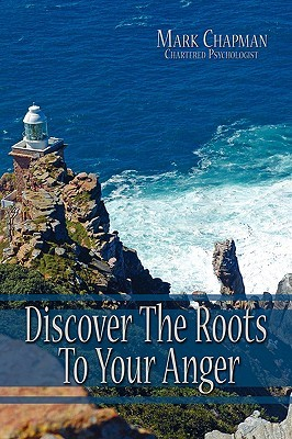 Discover the Roots to Your Anger