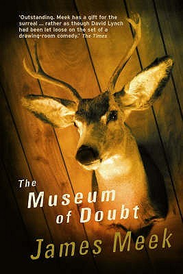 The Museum Of Doubt by James Meek