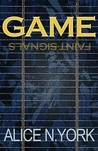 Game - Faint Signals by Alice N. York