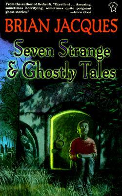 Seven Strange and Ghostly Tales by Brian Jacques