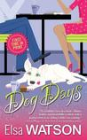 Dog Days by Elsa Watson