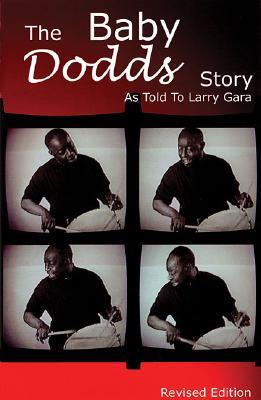 The Baby Dodds Story Edition: As Told to Larry Gara