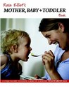 Rose Elliot's Mother, Baby & Toddler Book: A Unique Guide to Raising a Baby on a Healthy Vegetarian Diet