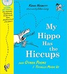 My Hippo Has the Hiccups with CD: And Other Poems I Totally Made Up (A Poetry Speaks Experience)