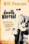 Death Warrant: Kenneth Noye, the Brink's-Mat Robbery and the Gold