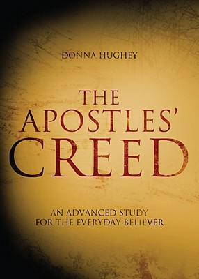The Apostles' Creed by Donna Hughey