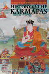 History Of The Karmapas: The Odyssey Of The Tibetan Masters With The Black Crown