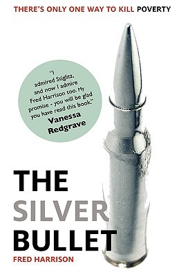 The Silver Bullet by Fred Harrison