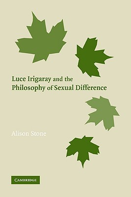 Luce Irigaray and the Philosophy of Sexual Difference