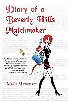 Diary of a Beverly Hills Matchmaker by Marla Martenson