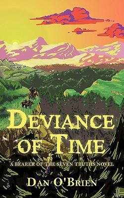 Deviance of Time: A Bearer of the Seven Truths Novel
