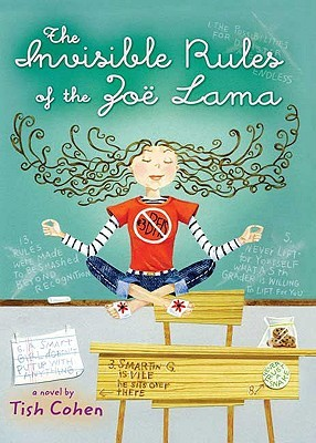 The Invisible Rules of the Zoe Lama by Tish Cohen