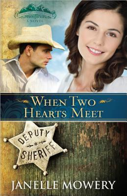 When Two Hearts Meet by Janelle Mowery