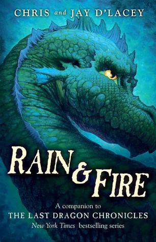 Rain & Fire by Chris d'Lacey