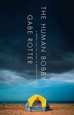 The Human Bobby by Gabe Rotter