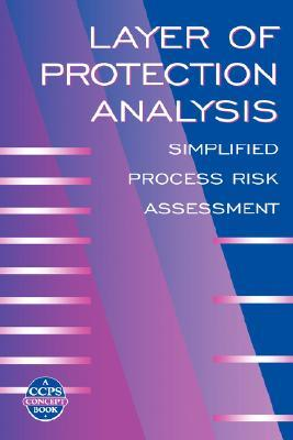 Layer of Protection Analysis by Center for Chemical Process...
