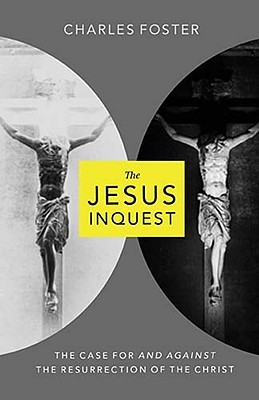The Jesus Inquest by Charles Foster