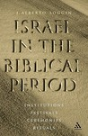 Israel in the Biblical Period: Institutions, Festivals, Ceremonies, Rituals