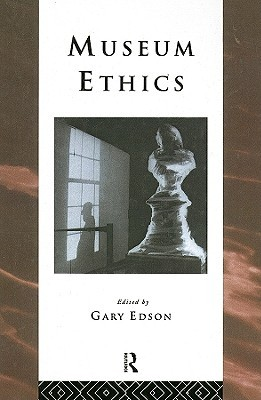 Museum Ethics by Gary Edson