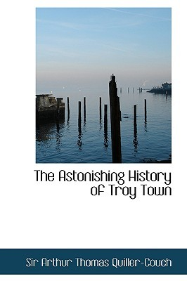 The Astonishing History of Troy Town