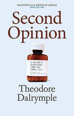 Second Opinion by Theodore Dalrymple