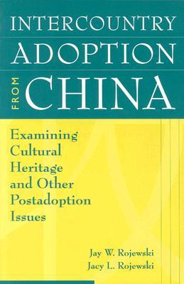 Intercountry Adoption from China by Jay W. Rojewski