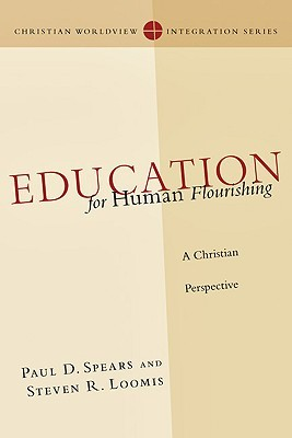 Education for Human Flourishing by Paul D. Spears