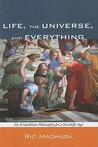 Life, the Universe, and Everything: An Aristotelian Philosophy for a Scientific Age