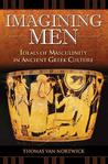 Imagining Men: Ideals of Masculinity in Ancient Greek Culture