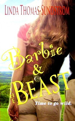 Barbie & the Beast by Linda Thomas-Sundstrom