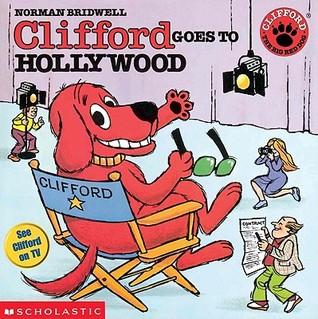 Clifford Goes to Hollywood by Norman Bridwell