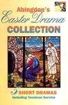 Abingdon's Easter Drama Collection