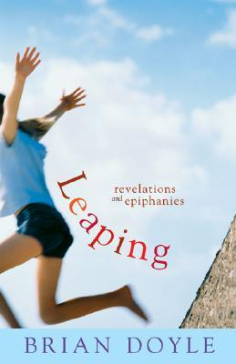 Leaping: Revelations & Epiphanies