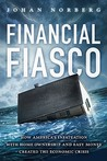Financial Fiasco by Johan Norberg