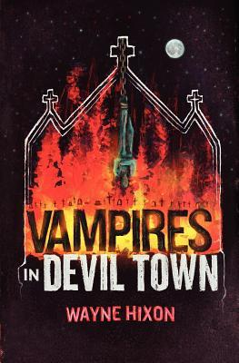Vampires in Devil Town by Wayne Hixon