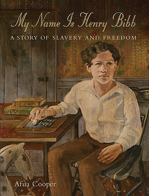 My Name Is Henry Bibb: A Story of Slavery and Freedom