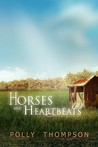 Horses and Heartbeats by Polly Thompson